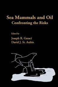 Sea Mammals and Oil: Confronting the Risks - 1st Edition - ISBN: 9780122806001, 9780323157124