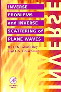 Inverse Problems and Inverse Scattering of Plane Waves, 1st Edition,Dilip Ghosh Roy,L. Couchman,ISBN9780122818653