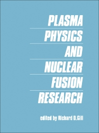 Plasma Physics and Nuclear Fusion Research - 1st Edition - ISBN: 9780122838606, 9781483217932