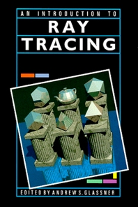 An Introduction to Ray Tracing, 1st Edition,Andrew Glassner,ISBN9780122861604