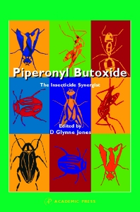 Piperonyl Butoxide, 1st Edition,Denys Glynne Jones,ISBN9780122869754