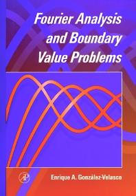 Fourier Analysis and Boundary Value Problems, 1st Edition,Enrique Gonzalez-Velasco,ISBN9780122896408