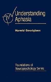 Understanding Aphasia, 1st Edition,Harold Goodglass,ISBN9780122900402