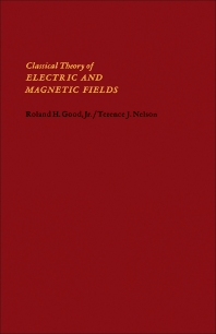 Classical Theory of Electric and Magnetic Fields - 1st Edition - ISBN: 9780122900501, 9781483272030