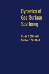 Dynamics of Gas-Surface Scattering - 1st Edition - ISBN: 9780122904509, 9780323154611