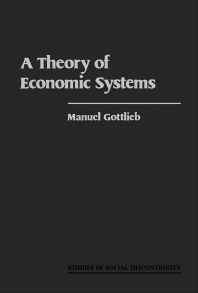 A Theory of Economic Systems - 1st Edition - ISBN: 9780122937804, 9781483265896