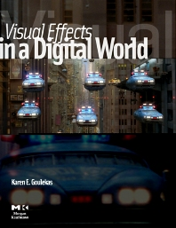 Visual Effects in A Digital World, 1st Edition,Karen Goulekas,ISBN9780122937859