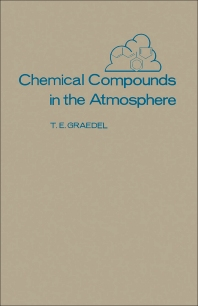 Chemical Compounds in The Atmosphere - 1st Edition - ISBN: 9780122944802, 9780323149846