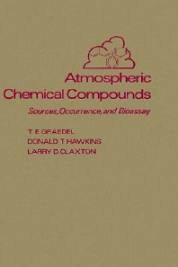 Atmospheric Chemical Compounds, 1st Edition,T. Graedel,Donald Hawkins,Larry Claxton,ISBN9780122944857
