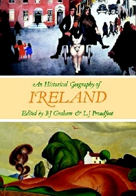 An Historical Geography of Ireland, 1st Edition,B. Graham,L. Proudfoot,ISBN9780122948817