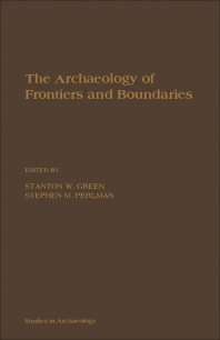 Archaeology of Frontiers & Boundaries - 1st Edition - ISBN: 9780122987809, 9781483294391