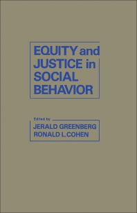Equity and Justice in Social Behavior - 1st Edition - ISBN: 9780122995804, 9781483274126
