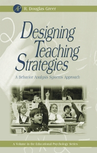 Designing Teaching Strategies, 1st Edition,R. Douglas Greer,ISBN9780123008503