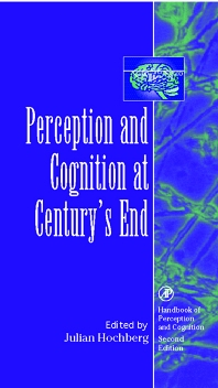 Perception and Cognition at Century's End, 1st Edition,Julian Hochberg,ISBN9780123011602