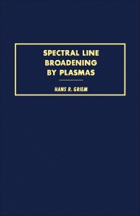 Spectral Line Broadening by Plasmas - 1st Edition - ISBN: 9780123028501, 9780323150941