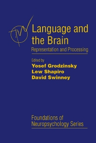 Language and the Brain, 1st Edition,Yosef Grodzinsky,Lewis Shapiro,David Swinney,ISBN9780123042606
