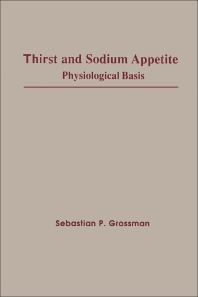 Thirst and Sodium Appetite - 1st Edition - ISBN: 9780123043009, 9780323157049