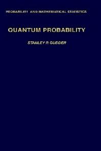 Quantum Probability, 1st Edition,Stanley Gudder,ISBN9780123053404