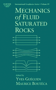 Mechanics of Fluid-Saturated Rocks, 1st Edition,Yves Gueguen,Maurice Bouteca,ISBN9780123053558