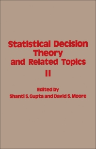 Statistical Decision Theory and Related Topics - 1st Edition - ISBN: 9780123075604, 9781483260310