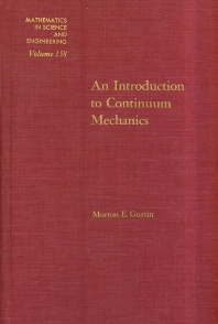 An Introduction to Continuum Mechanics, 1st Edition,Morton Gurtin,ISBN9780123097507