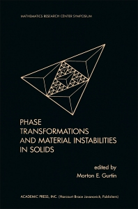 Phase Transformations and Material Instabilities in Solids - 1st Edition - ISBN: 9780123097705, 9780323159722