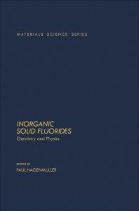 Inorganic Solid Fluorides  - 1st Edition - ISBN: 9780123133700, 9780323144056