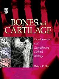 Bones and Cartilage, 1st Edition,Brian K. Hall,Brian Hall,ISBN9780123190604