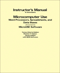 Instructor's Manual to Accompany Microcomputer Use: Word Processors, Spreadsheets, and Data Bases with Accompanying MicroUSE Software - 1st Edition - ISBN: 9780123196293, 9781483214061