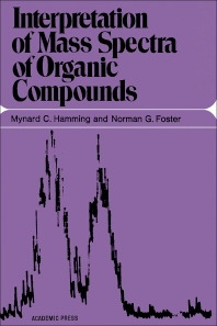 Interpretation of Mass Spectra of Organic Compounds - 1st Edition - ISBN: 9780123221506, 9780323143141