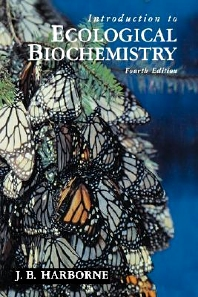 Introduction to Ecological Biochemistry, 4th Edition,J. Harborne,ISBN9780123246851