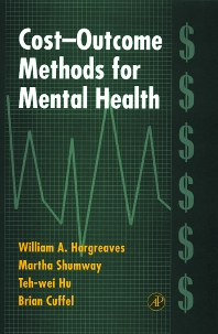 Cost-Outcome Methods for Mental Health, 1st Edition,William Hargreaves,Martha Shumway,Chou Li-Wei,Brian Cuffel,ISBN9780123251558