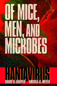 Of Mice, Men, and Microbes, 1st Edition,David Harper,Andrea Meyer,ISBN9780123264602