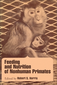 Feeding and Nutrition of Nonhuman primates - 1st Edition - ISBN: 9780123273604, 9780323155946