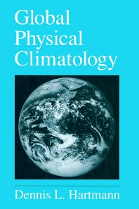 Global Physical Climatology, 1st Edition,Dennis Hartmann,ISBN9780123285300
