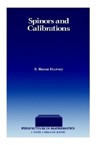 Spinors and Calibrations, 1st Edition,F. Harvey,ISBN9780123296504