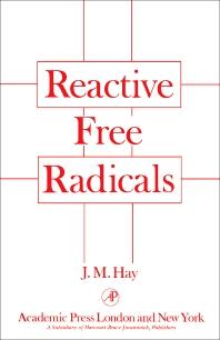 Reactive Free Radicals - 1st Edition - ISBN: 9780123335500, 9780323160834