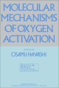 Molecular Mechanisms Of Oxygen Activation - 1st Edition - ISBN: 9780123336408, 9780323143264