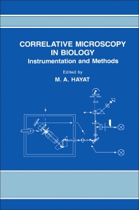Correlative Microscopy In Biology  - 1st Edition - ISBN: 9780123339225, 9780323149860