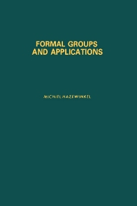 Formal Groups and Applications - 1st Edition - ISBN: 9780123351500, 9780080873947