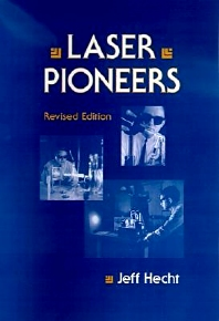 Laser Pioneers, 1st Edition,Jeff Hecht,ISBN9780123360304