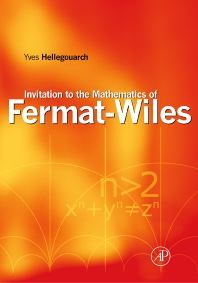 Invitation to the Mathematics of Fermat-Wiles, 1st Edition,Yves Hellegouarch,ISBN9780123392510