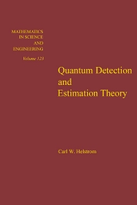 Quantum Detection and Estimation Theory - 1st Edition - ISBN: 9780123400505, 9780080956329