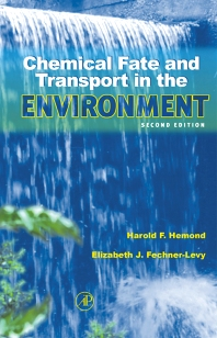 Chemical Fate and Transport in the Environment, 2nd Edition,Harold Hemond,Elizabeth Fechner,ISBN9780123402752