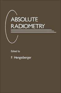 Absolute Radiometry - 1st Edition - ISBN: 9780123408105, 9780323157865