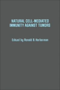 Natural Cell-Mediated Immunity Against Tumors - 1st Edition - ISBN: 9780123413505, 9780323141734