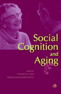 Social Cognition and Aging, 1st Edition,Thomas Hess,Fredda Blanchard-Fields,ISBN9780123452603