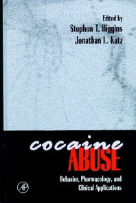 Cocaine Abuse, 1st Edition,Stephen Higgins,Jonathan Katz,ISBN9780123473608