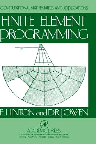 Finite Element Programming, 1st Edition,Leanne Hinton,D. Owen,ISBN9780123493521