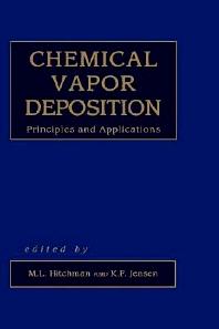 Chemical Vapor Deposition, 1st Edition,M. Hitchman,K. Jensen,ISBN9780123496706